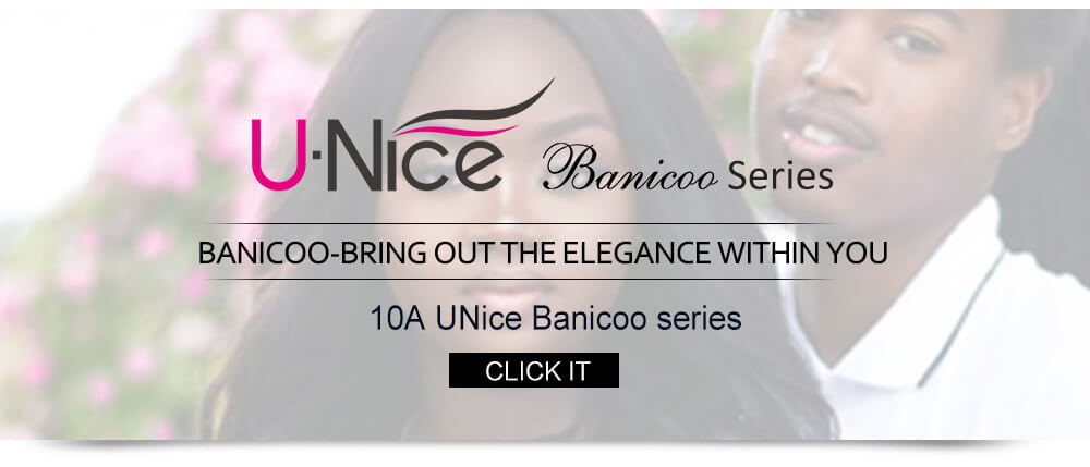 UNice Hair banicoo Series