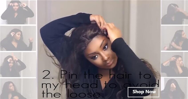 Pin the hair to your head to avoid the loose