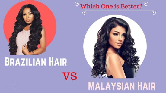 Virgin Brazilian Vs Malaysian Hair Which One Is Better