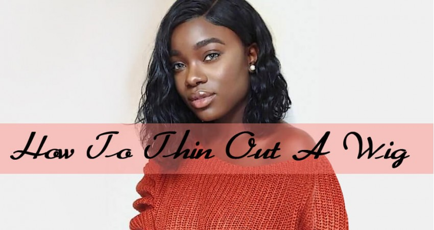 How To Thin Out Wig
