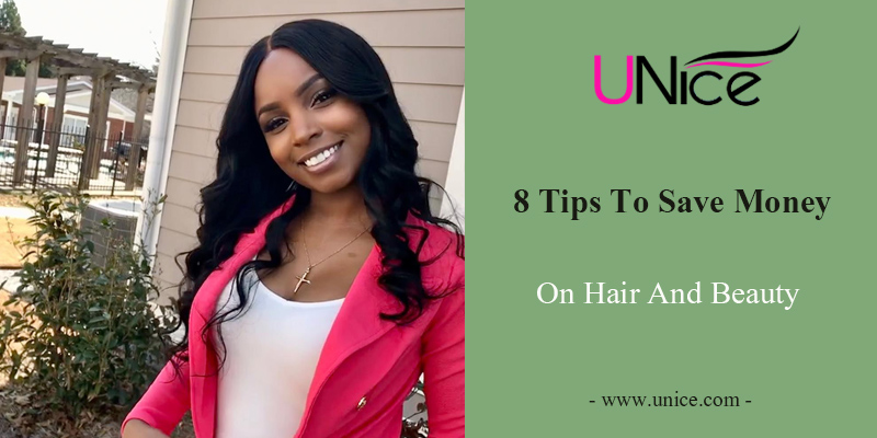 8 Tips to Save Money on Hair and Beauty